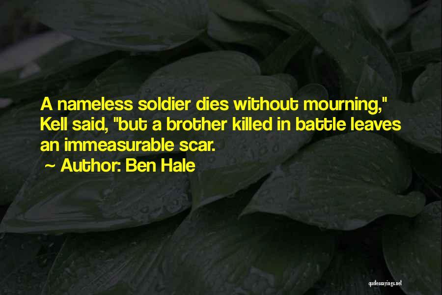 Battle Scar Quotes By Ben Hale