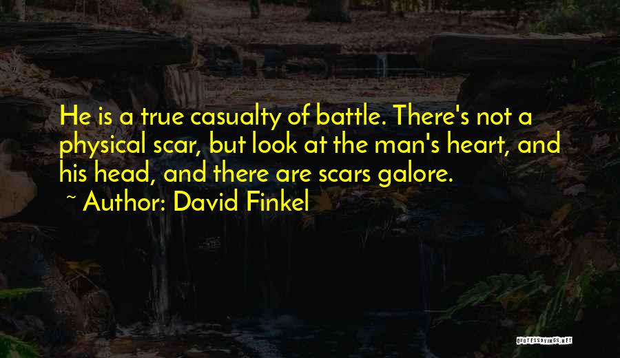 Battle Scar Quotes By David Finkel