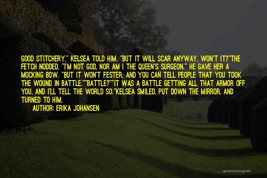 Battle Scar Quotes By Erika Johansen