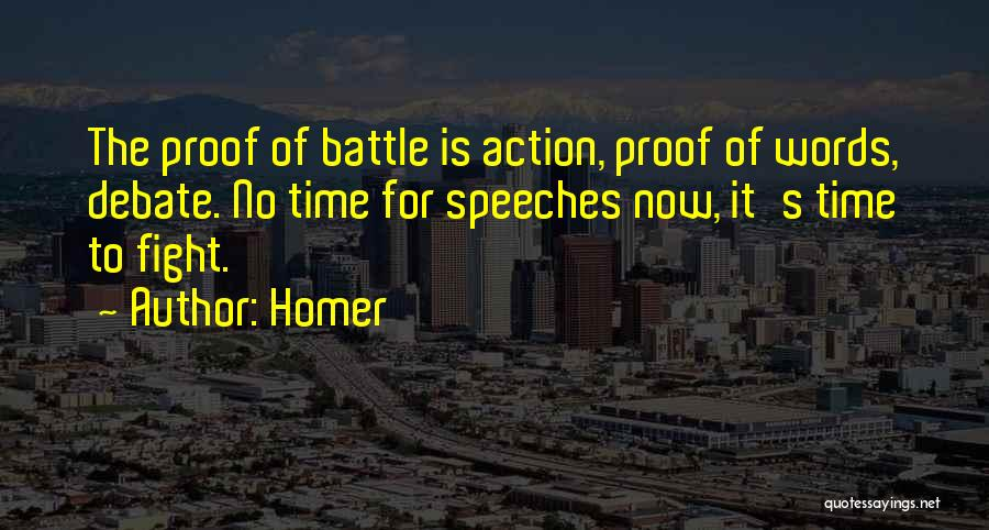 Battle Speeches Quotes By Homer