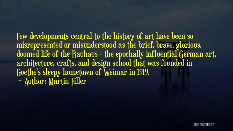 Bauhaus School Quotes By Martin Filler
