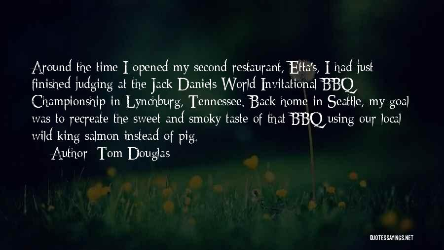 Bbq Time Quotes By Tom Douglas