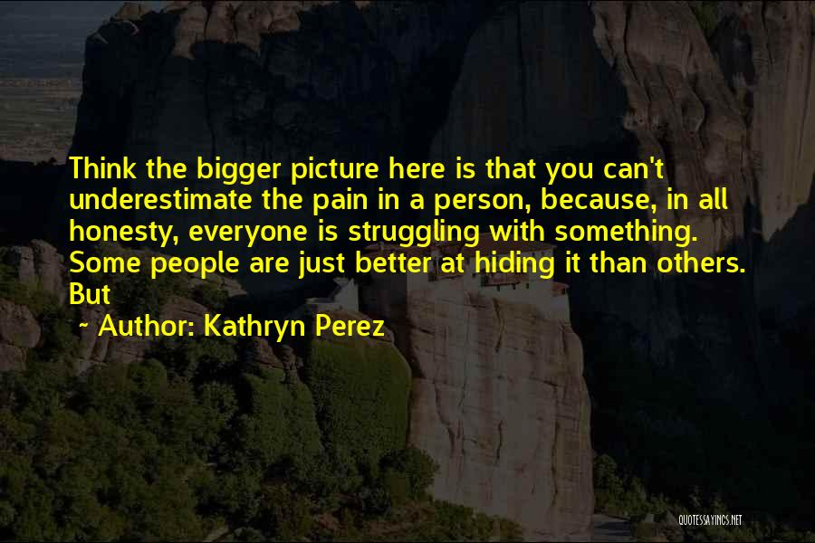 Be A Better Person Picture Quotes By Kathryn Perez