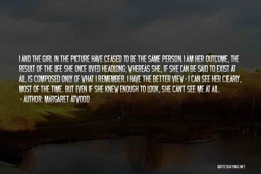 Be A Better Person Picture Quotes By Margaret Atwood