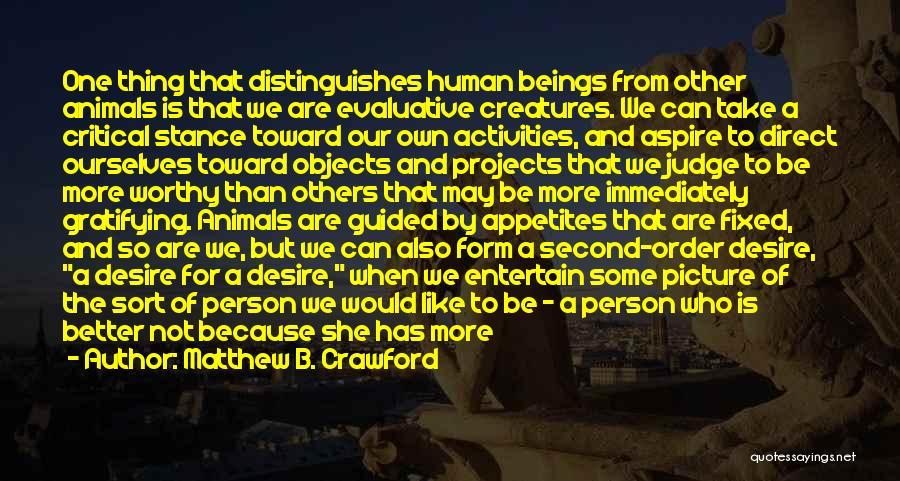 Be A Better Person Picture Quotes By Matthew B. Crawford