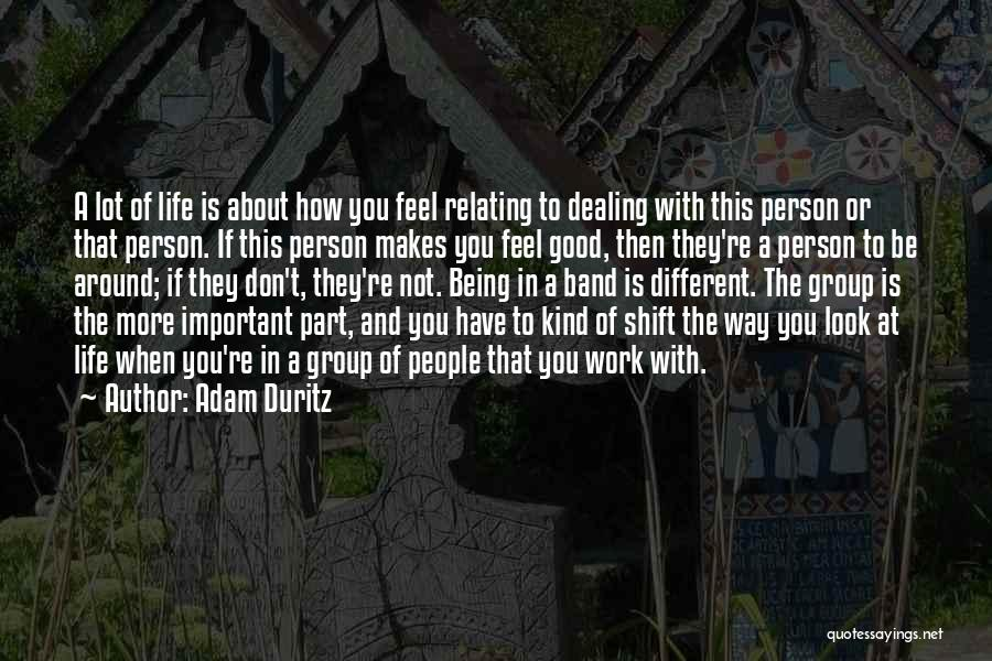 Be A Different Person Quotes By Adam Duritz