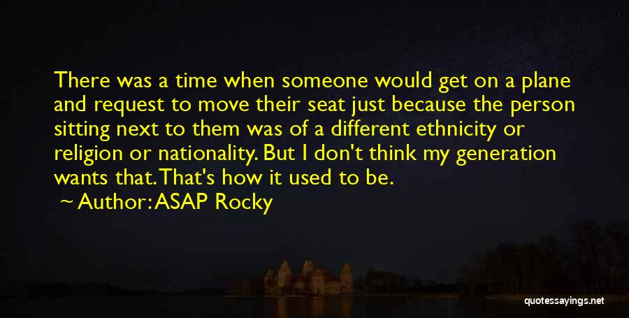 Be A Different Person Quotes By ASAP Rocky