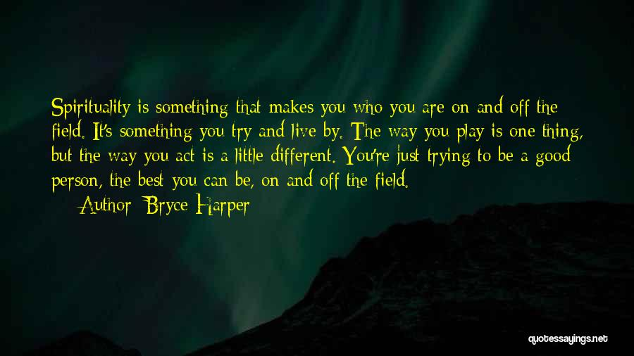 Be A Different Person Quotes By Bryce Harper