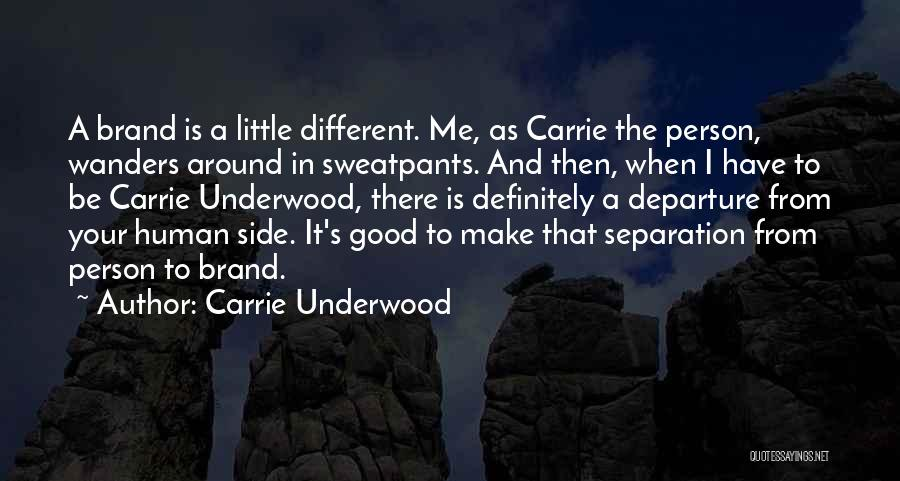 Be A Different Person Quotes By Carrie Underwood