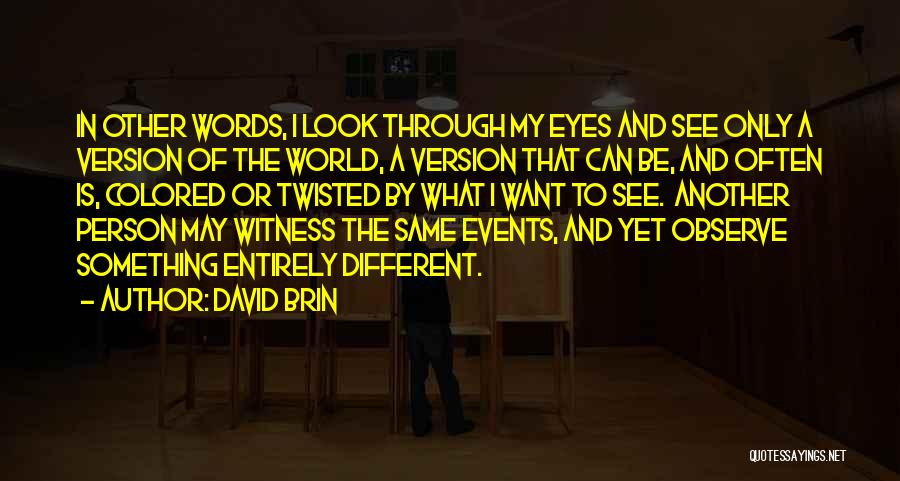 Be A Different Person Quotes By David Brin