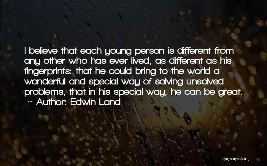 Be A Different Person Quotes By Edwin Land