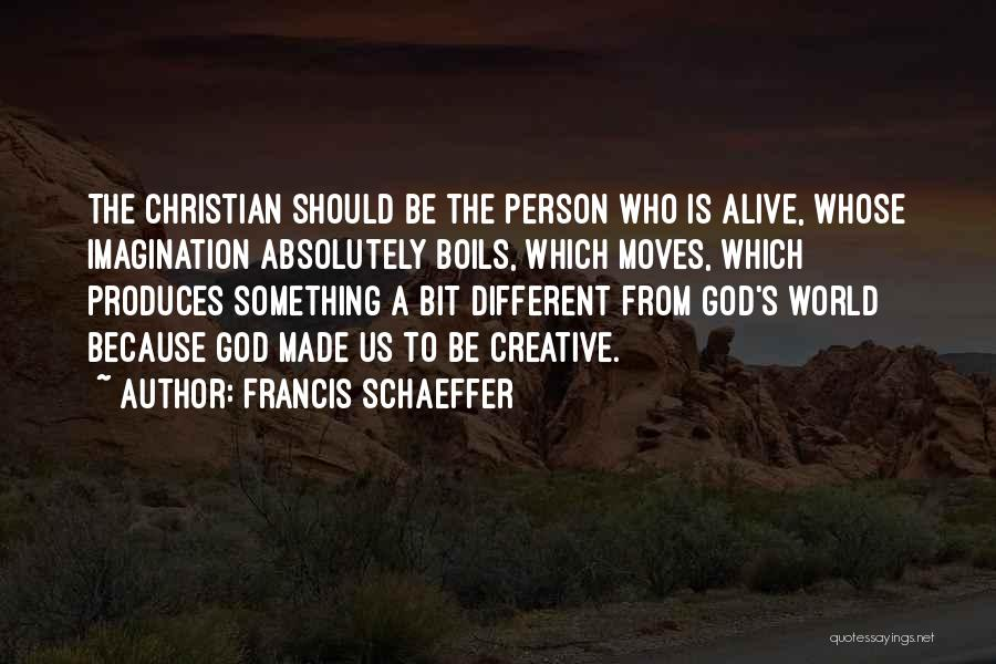 Be A Different Person Quotes By Francis Schaeffer