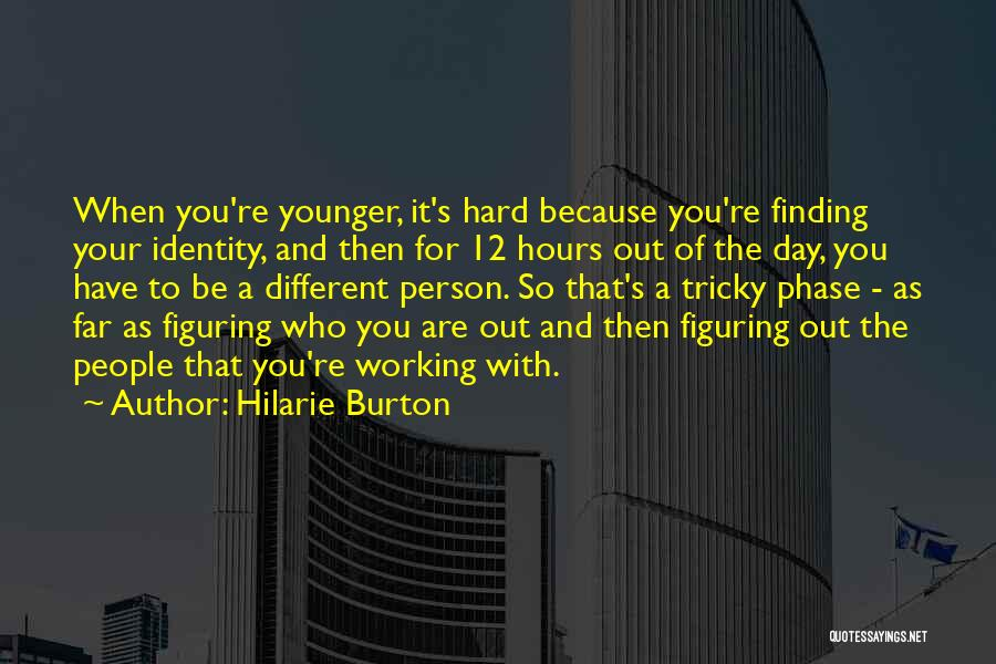Be A Different Person Quotes By Hilarie Burton