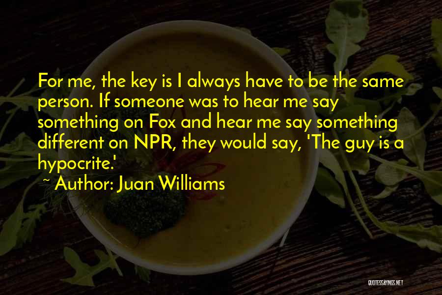 Be A Different Person Quotes By Juan Williams