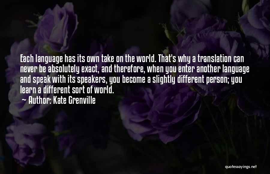 Be A Different Person Quotes By Kate Grenville