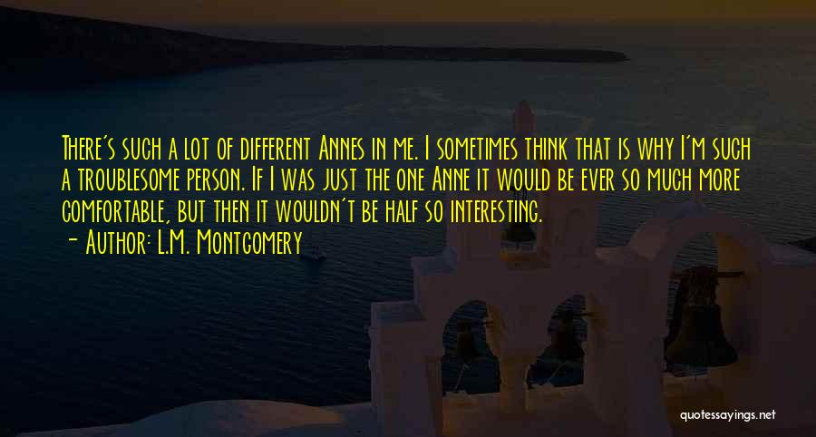 Be A Different Person Quotes By L.M. Montgomery