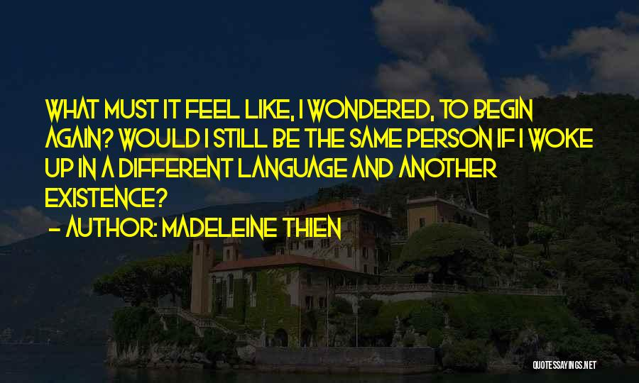 Be A Different Person Quotes By Madeleine Thien