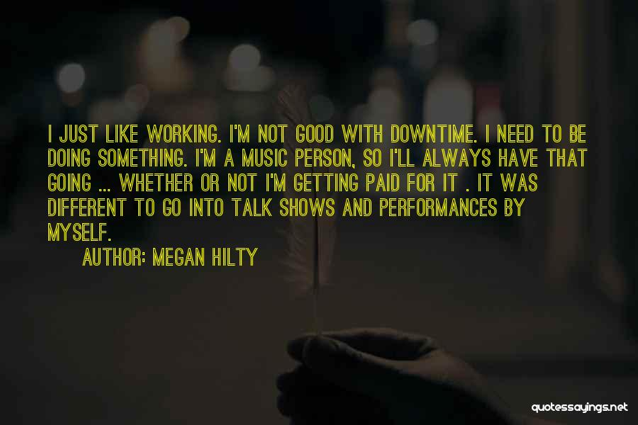 Be A Different Person Quotes By Megan Hilty