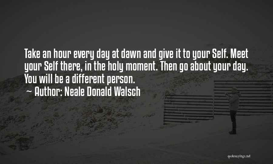 Be A Different Person Quotes By Neale Donald Walsch