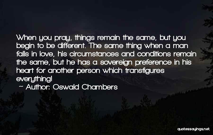 Be A Different Person Quotes By Oswald Chambers