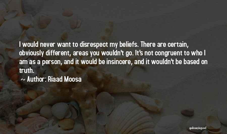Be A Different Person Quotes By Riaad Moosa