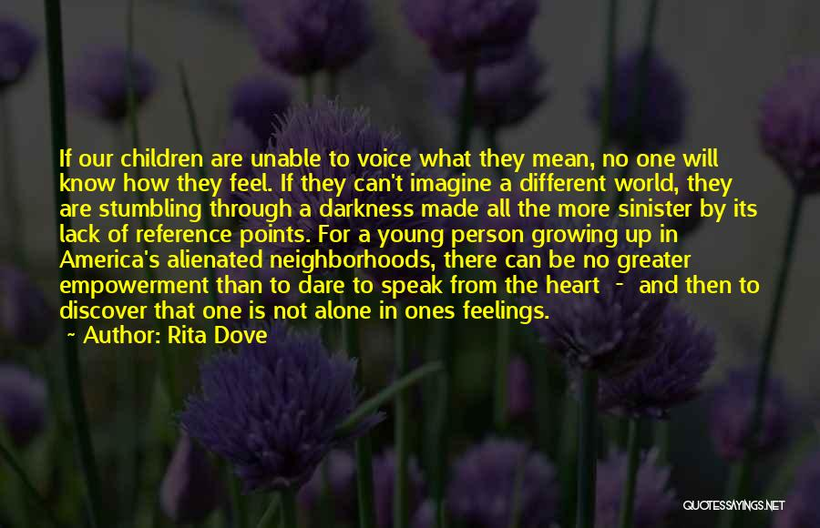 Be A Different Person Quotes By Rita Dove