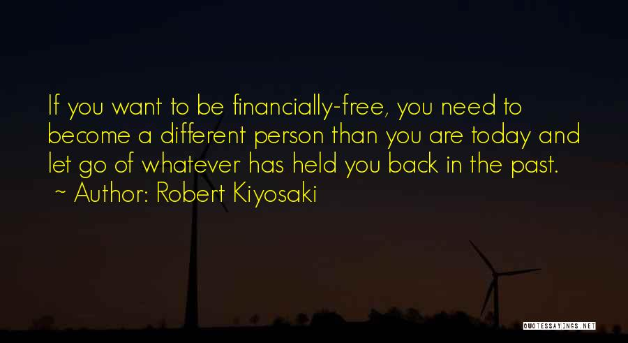 Be A Different Person Quotes By Robert Kiyosaki
