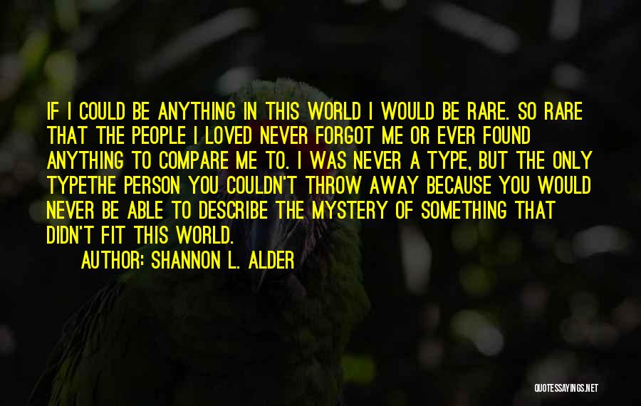 Be A Different Person Quotes By Shannon L. Alder