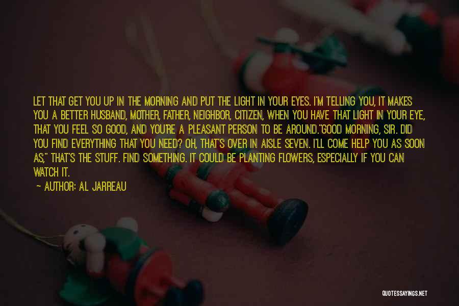 Be A Good Husband Quotes By Al Jarreau