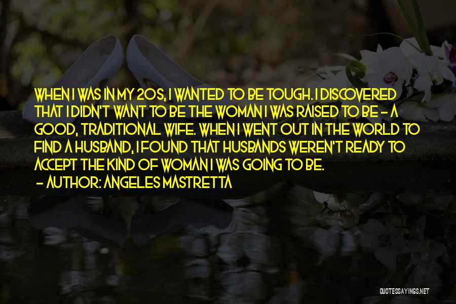 Be A Good Husband Quotes By Angeles Mastretta