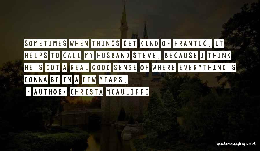 Be A Good Husband Quotes By Christa McAuliffe
