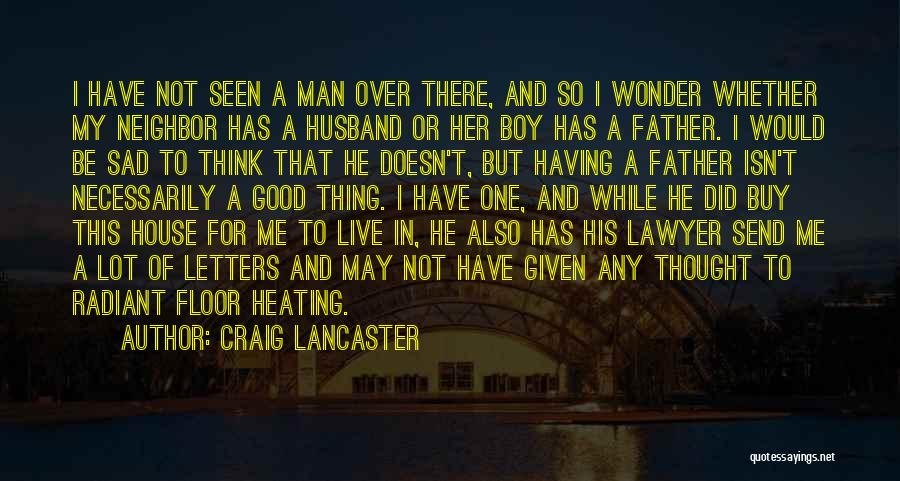 Be A Good Husband Quotes By Craig Lancaster