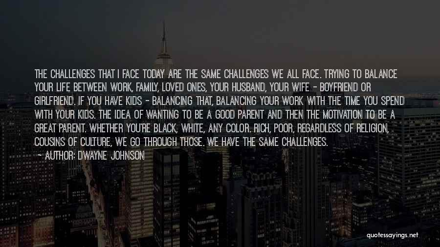 Be A Good Husband Quotes By Dwayne Johnson