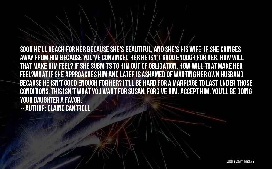 Be A Good Husband Quotes By Elaine Cantrell