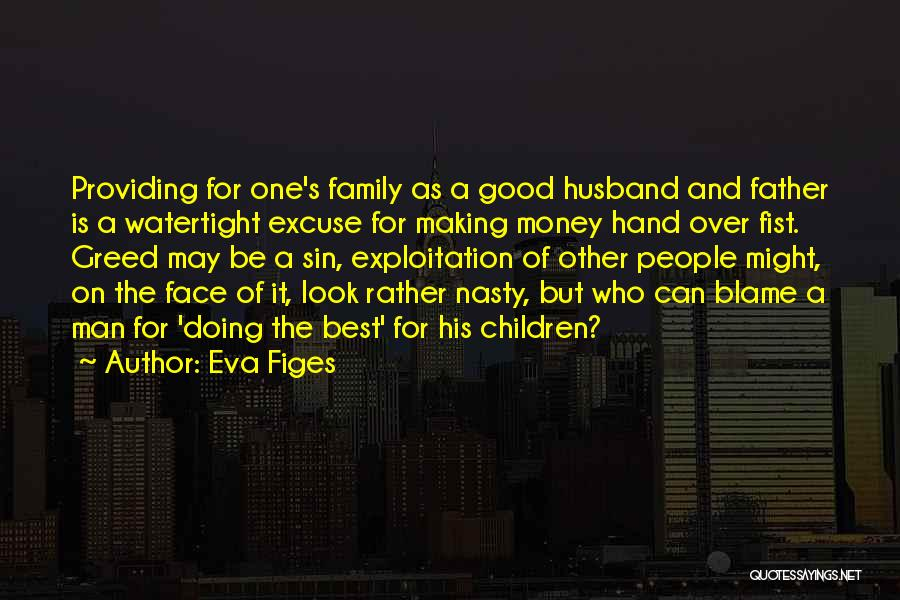 Be A Good Husband Quotes By Eva Figes