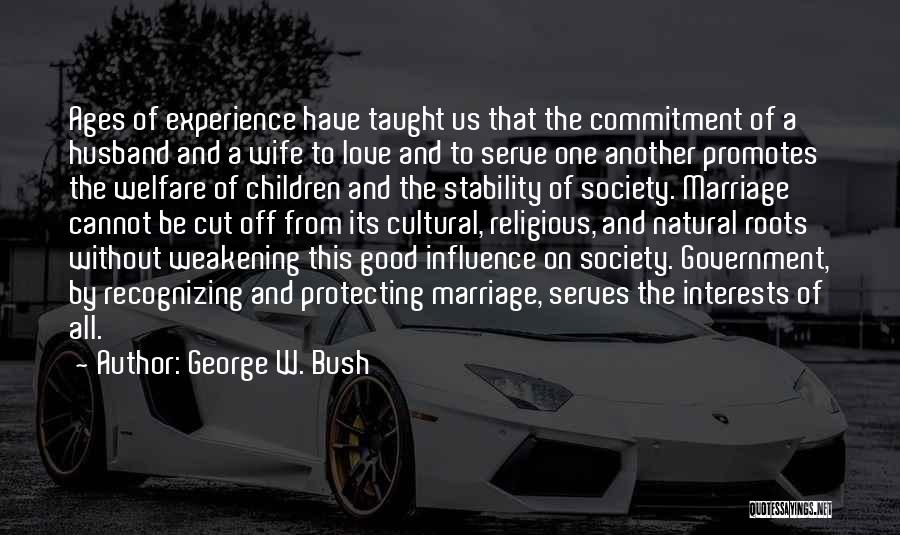 Be A Good Husband Quotes By George W. Bush