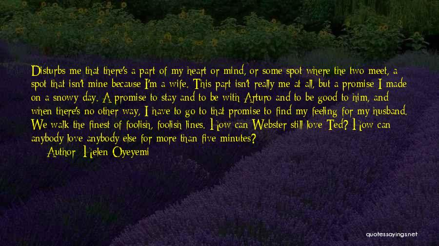 Be A Good Husband Quotes By Helen Oyeyemi