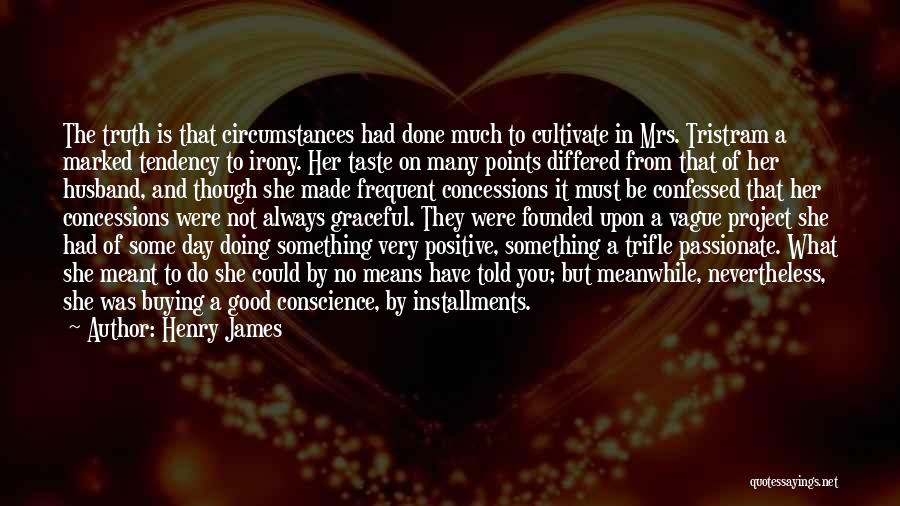 Be A Good Husband Quotes By Henry James