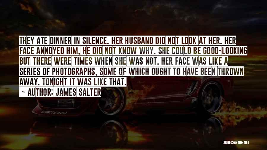 Be A Good Husband Quotes By James Salter