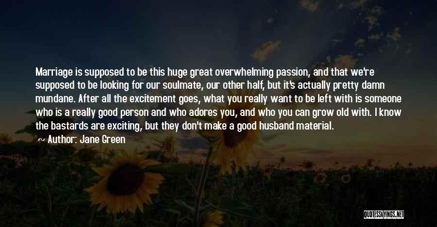 Be A Good Husband Quotes By Jane Green