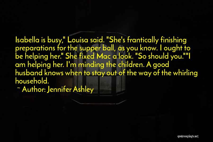 Be A Good Husband Quotes By Jennifer Ashley