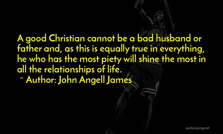 Be A Good Husband Quotes By John Angell James