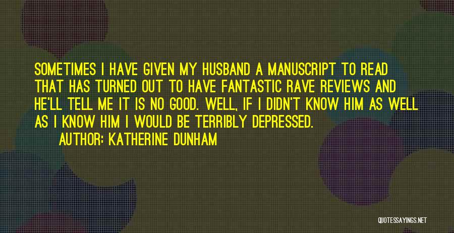 Be A Good Husband Quotes By Katherine Dunham