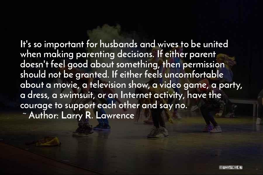 Be A Good Husband Quotes By Larry R. Lawrence