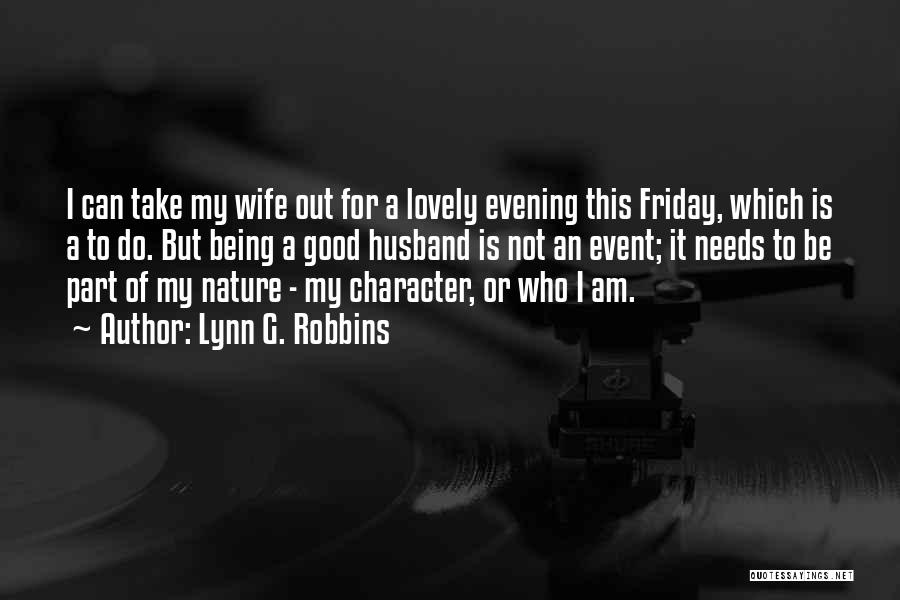 Be A Good Husband Quotes By Lynn G. Robbins
