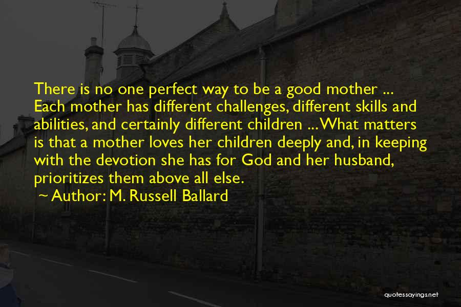 Be A Good Husband Quotes By M. Russell Ballard