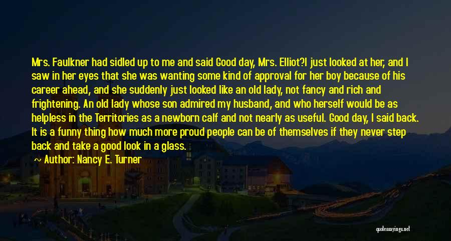 Be A Good Husband Quotes By Nancy E. Turner