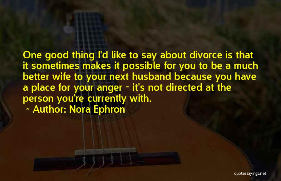 Be A Good Husband Quotes By Nora Ephron