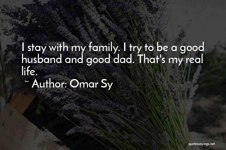 Be A Good Husband Quotes By Omar Sy