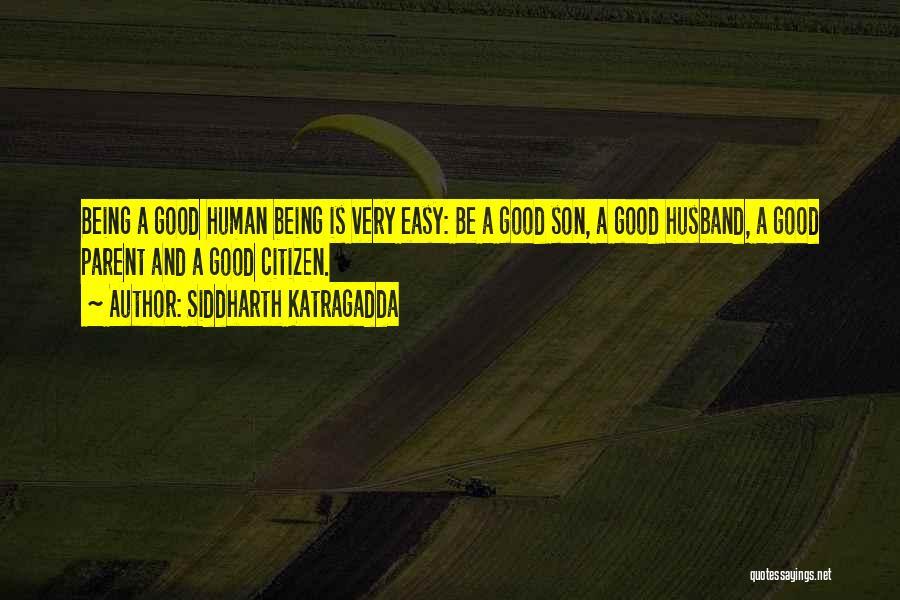 Be A Good Husband Quotes By Siddharth Katragadda